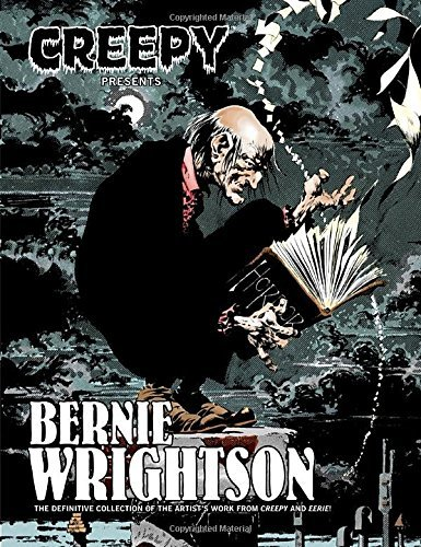 Bernie Wrightson Creepy Presents Bernie Wrightson The Definitive Collection Of Be