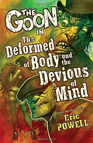 Eric Powell The Goon Volume 11 The Deformed Of Body And The Devious O
