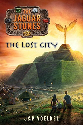 J&p Voelkel The Jaguar Stones Book Four The Lost City