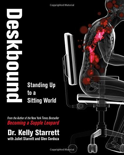 Kelly Starrett Deskbound Standing Up To A Sitting World