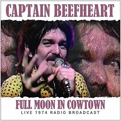 Captain Beefheart Full Moon In Cowtown