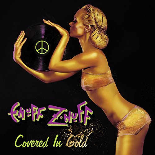 Enuff Znuff Covered In Gold