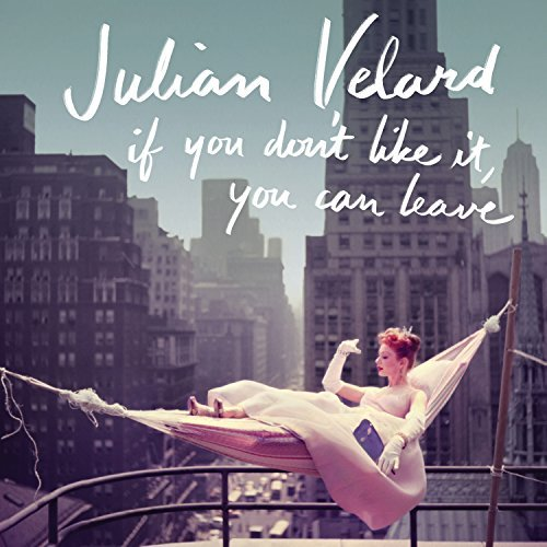 Julian Velard If You Don't Like It You Can