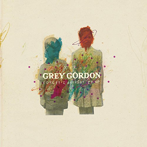 Grey Gordon Forget I Brough (lp)