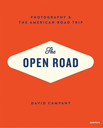 David Campany The Open Road Photography And The American Roadtrip