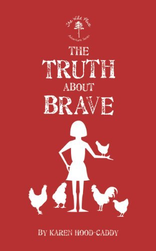 Karen Hood Caddy The Truth About Brave The Wild Place Adventure Series