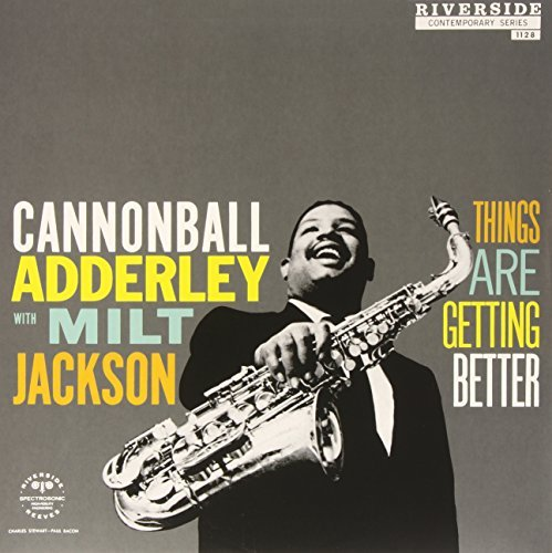 Cannonball Adderley & Milt Jackson Things Are Getting Better