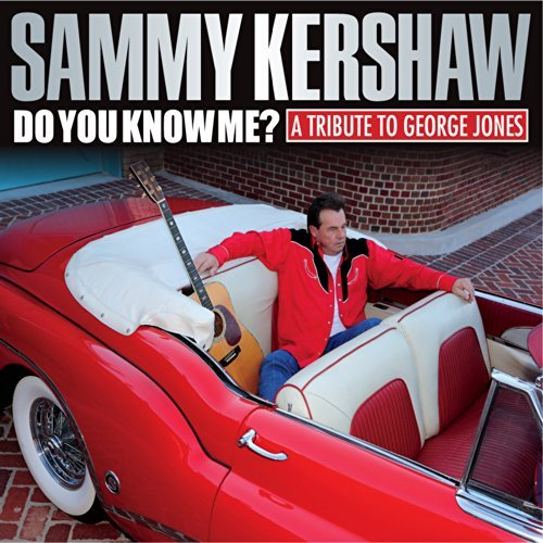 Sammy Kershaw Do You Know Me? A Tribute To G