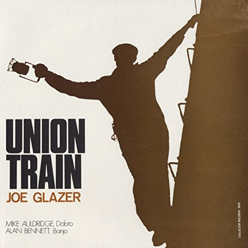 Joe Glazer Union Train Union Train