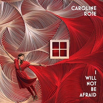 Caroline Rose I Will Not Be Afraid