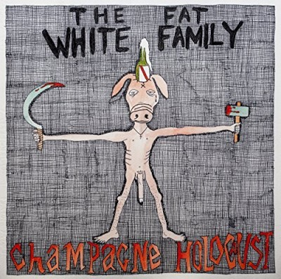 Fat White Family Champagne Holocaust