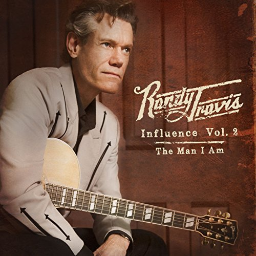 Randy Travis Influence Vol. 2 The Man I Am
