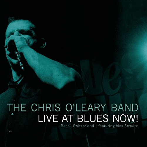 Chris O'leary Band Live At Blues Now