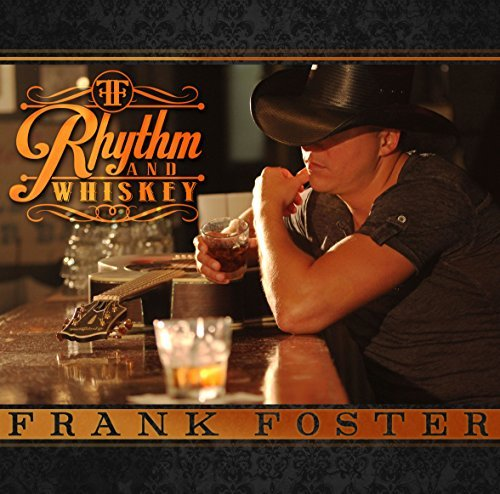 Frank Foster Rhythm And Whiskey