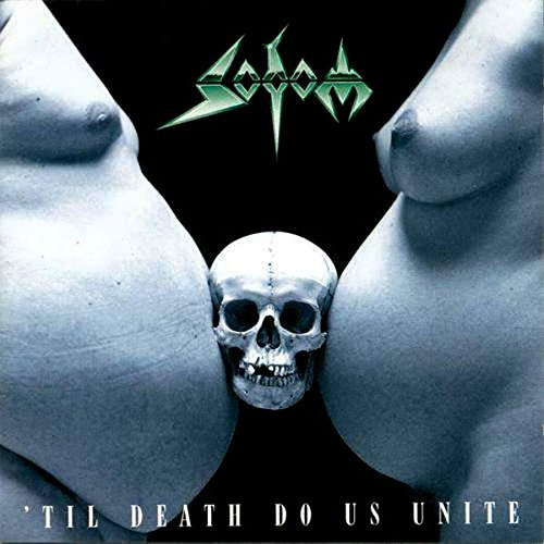 Sodom Till Death Do Us Unite Till Death Do Us Unite