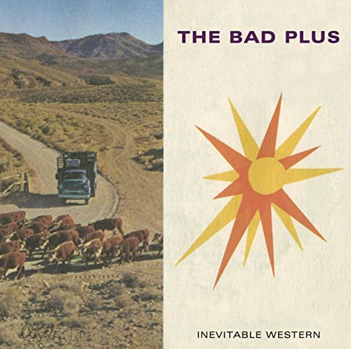 Bad Plus Inevitable Western