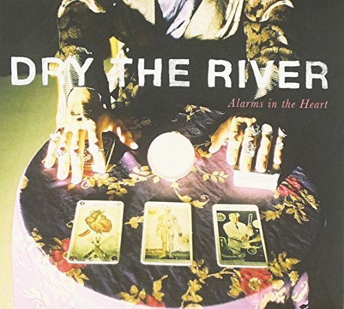Dry The River Alarms In The Heart