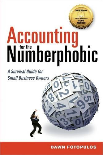 Dawn Fotopulos Accounting For The Numberphobic A Survival Guide For Small Business Owners