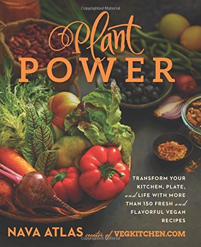 Nava Atlas Plant Power Transform Your Kitchen Plate And Life With More