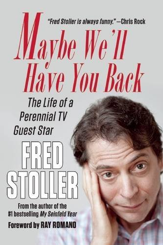Fred Stoller Maybe We'll Have You Back The Life Of A Perennial Tv Guest Star