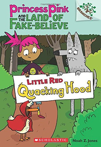 Noah Z. Jones Little Red Quacking Hood A Branches Book (princess Pink And The Land Of Fa