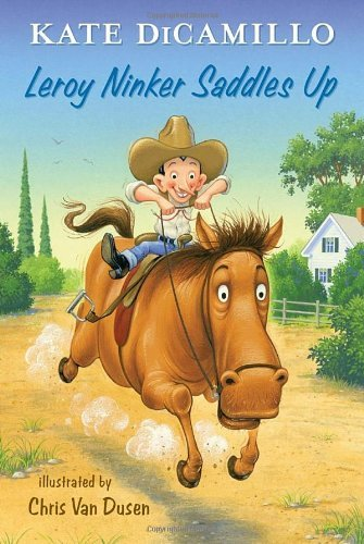Kate Dicamillo Leroy Ninker Saddles Up