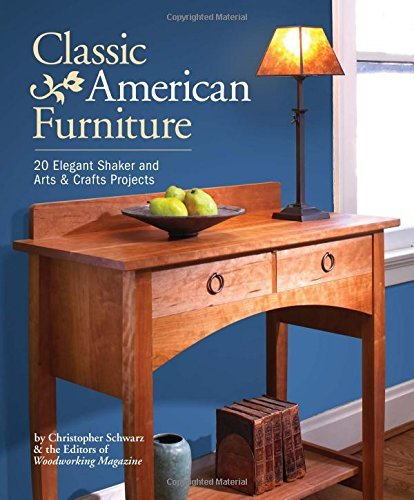 Christopher Schwarz Classic American Furniture 20 Elegant Shaker And Arts & Crafts Projects