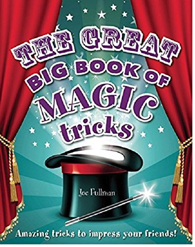 Joe Fullman The Great Big Book Of Magic Tricks