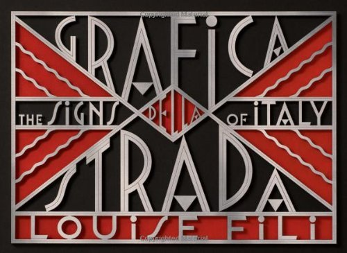 Louise Fili Grafica Della Strada The Signs Of Italy