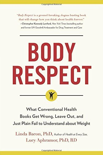 Linda Bacon Body Respect What Conventional Health Books Get Wrong Leave O
