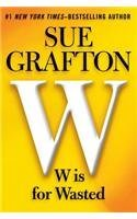 Sue Grafton W Is For Wasted Large Print