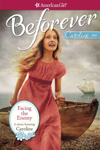 Kathleen Ernst Facing The Enemy A Caroline Classic Volume 2