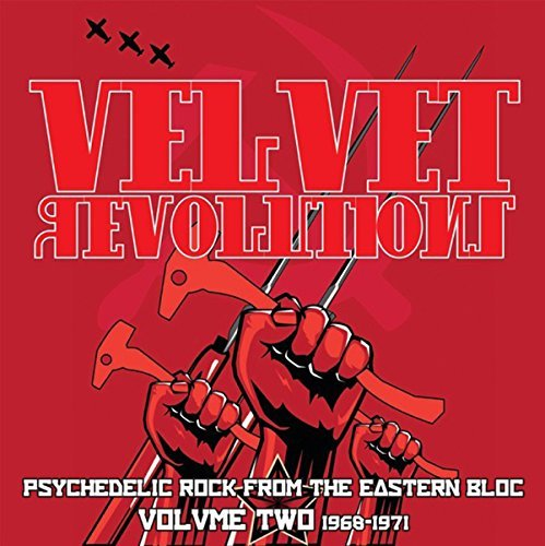 Velvet Revolutions Psychedelic Rock From The Eastern Bloc Vol. 2 1968 1971