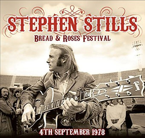 Stephen Stills Live At The Bread & Roses Festival 9 4 78