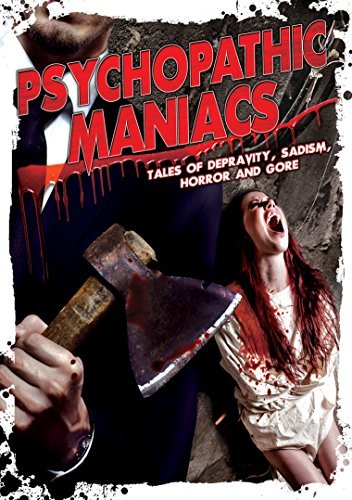 Psychopathic Maniacs Tales Of Psychopathic Maniacs Tales Of