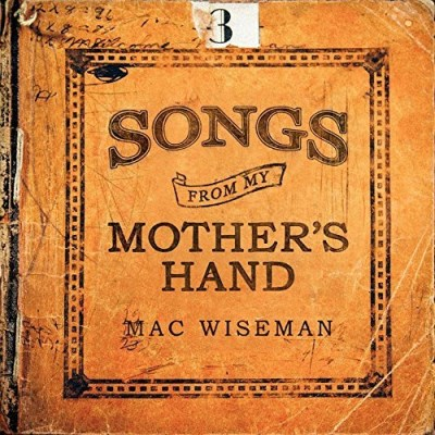 Mac Wiseman Songs From My Mother's Hand
