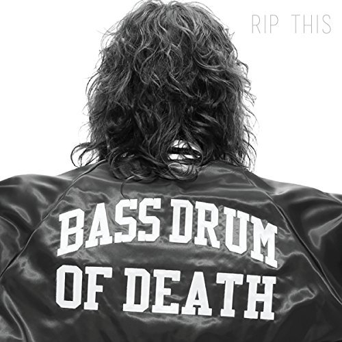 Bass Drum Of Death Rip This