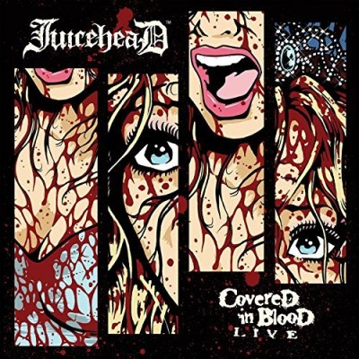 Juicehead Covered In Blood Live
