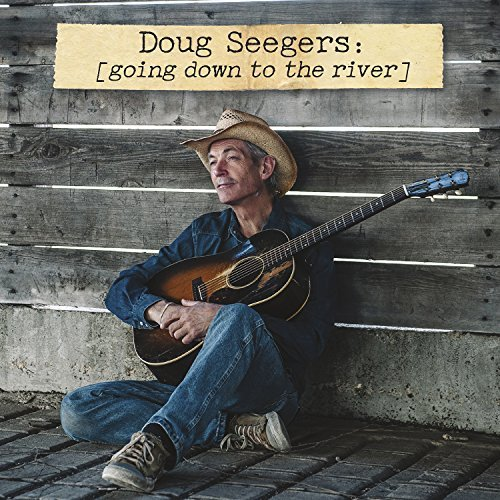 Doug Seegers Going Down To The River