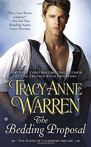 Tracy Anne Warren The Bedding Proposal The Rakes Of Cavendish Square