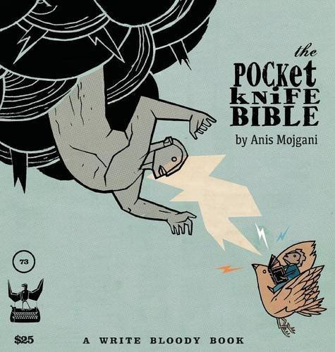 Anis Mojgani The Pocketknife Bible The Poems And Art Of Anis Mojgani