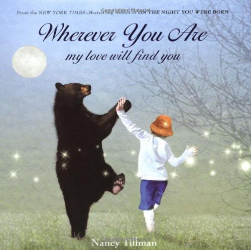 Nancy Tillman Wherever You Are My Love Will Find You