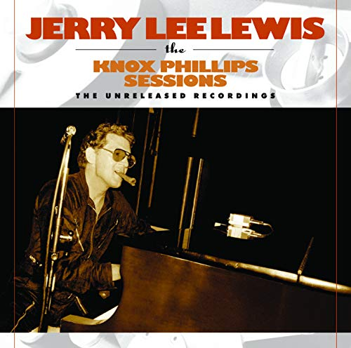 Jerry Lewis Knox Phillips Sessions The Un