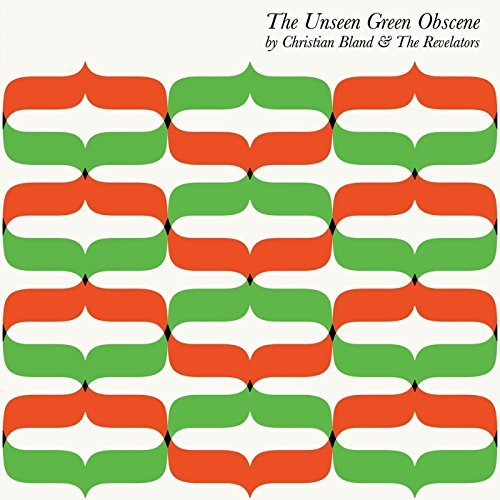 Christian Bland & The Revelators Unseen Green Obscene
