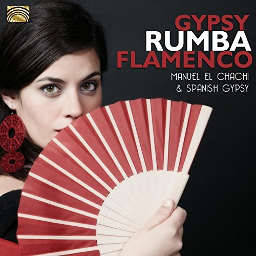 El Chachi Spanish Gypsy Gypsy Rumba Flamenco