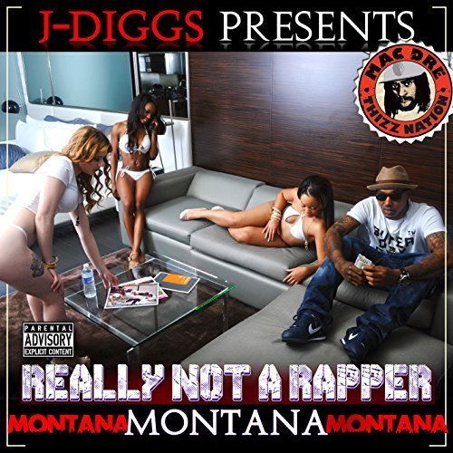 Montana Montana Montana Really Not A Rapper Explicit Version