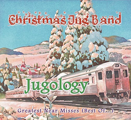 Christmas Jug Band Jugology (greatest Near Misses