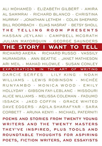 The Telling Room The Story I Want To Tell Explorations Of The Art Of Writing