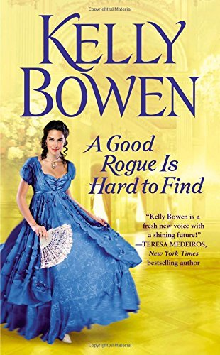 Kelly Bowen A Good Rogue Is Hard To Find