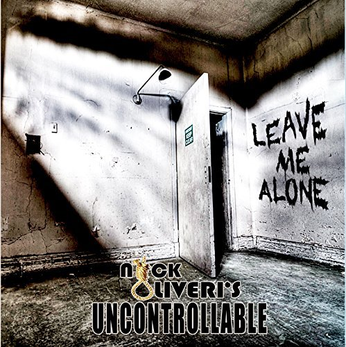 Nick Oliveri Uncontrollable Leave Me Alon Uncontrollable Leave Me Alon